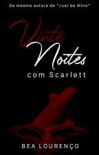 Vinte Noites com Scarlett by AutoraBeaLourenco