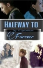 Halfway to Forever by rillayoonbbom