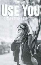 Use You [ Liam Payne] by Wanderless