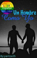 Un Hombre Como Yo (En Edición) by yaritza35