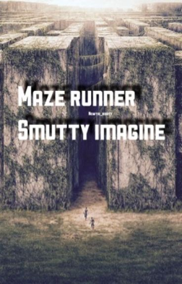 Maze Runner Smutty Imagines