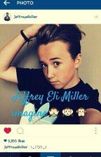 jeffrey eli miller imagines ♡ by JocelynCardona0