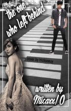 The One Who Left Behind (KathNiel) by Micaxx10