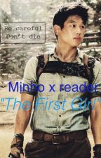 The First Girl (Minho x reader) by Bunny4471