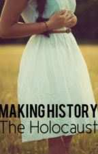 Making History: The Holocaust [COMPLETE] by veena25001
