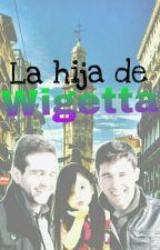 La Hija De Wigetta (EDITANDO) by PatataSensual