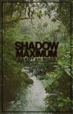 Shadow Maximum by DakotahMoss