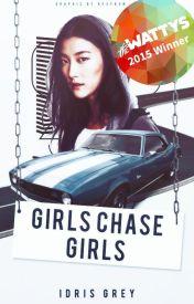 Girls Chase Girls by IdrisGrey