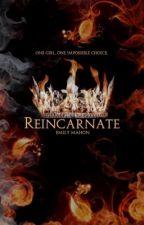 Reincarnate: UNDERGOING REWRITE by emilysendings