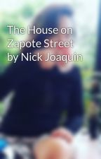 The House on Zapote Street by Nick Joaquin by dankgirlph