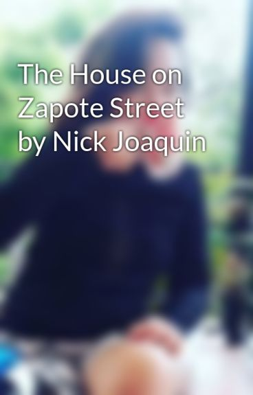 the house in zapote street essay