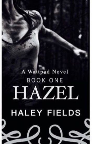 Hazel (BEING EDITED)