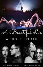 A Beautiful Lie. by Without_Breath