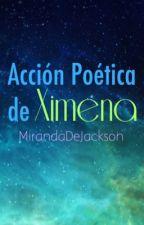 Acción Poética de Ximena by MirandaDeJackson