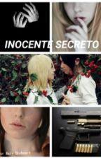 Inocente secreto [EDITADA] by MaryShyheart