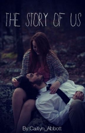 The Story of Us by Caitlyn_Abbott