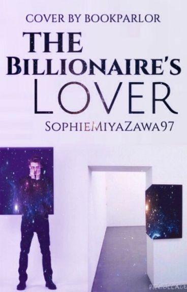 The Billionaire's Lover (Book 1) #Wattys2016 ~Original~