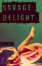 Savage Delight by ElyssaSoandso