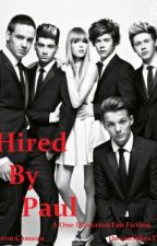 Hired by Paul ~A One Direction FanFic~ by DevonSykesTW