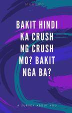 Bakit hindi ka Crush ng Crush mo? Bakit nga ba? by secretgirlfromufo