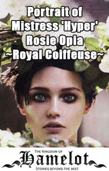 Portrait of Mistress 'Hyper' Rosie Opia, Royal Coiffeuse by KingdomOfHamelot