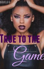 True to the Game © 2016  (Urban) by AyooMB