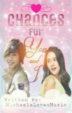 Chances for You and I (EWAP Side-Story) ∞ by MichaelaLovesMusic