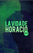 La vida de Horacio by lavidadehoracio
