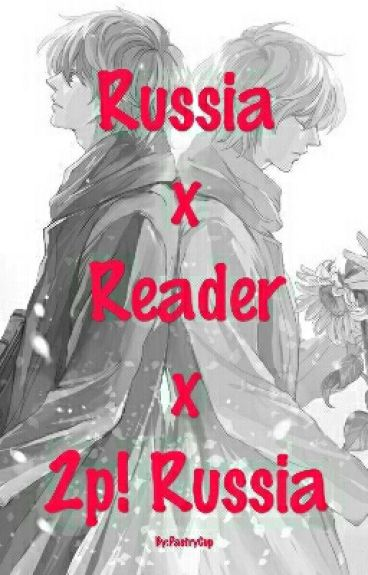 Russia x Reader x 2p! Russia