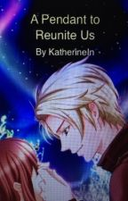 A Pendant to Reunite Us (Be My Princess 2 Story) by KatherineIn