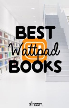Best Wattpad Books by alivoom