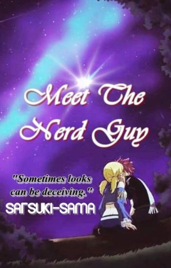 Meet The Nerd Guy | NaLu Fanfic [1st place in FT Watty Awards]