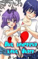 Ang boyfriend kong under by dangvargas