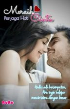 Meraih Cinta [Penjaga Hati #1] by Reregitu
