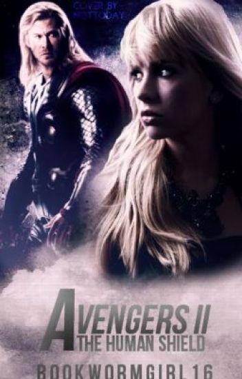 Avengers II: The Human Shield (A Thor/Avengers Fanfiction