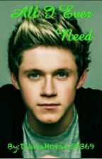 All I Ever Need~Niall Horan by Niall_Dark_Angel