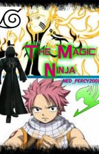 Crossover Chronicles: The Magic Ninja [Fairy Tail and Naruto] by Ned_Percy2001