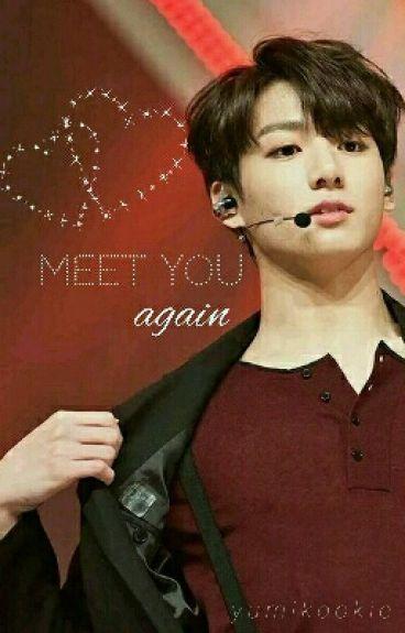 Meet You Again | BTS Jungkook Fanfic #Wattys2016