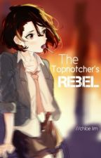 The Topnotcher's Rebel (edited) by pizzaforchlo_
