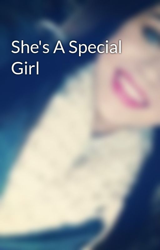 She's A Special Girl by KatieRunning