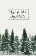 Help Me Survive by accio-tardis