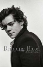 Dripping blood (Larry Vampire Fanfic) by 5sos1d_youtube