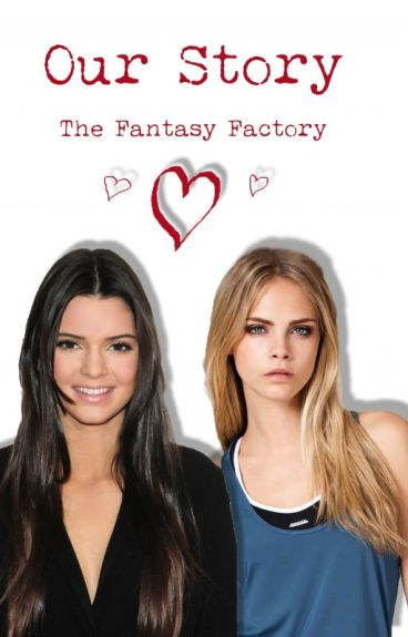 Our Story (CaKe) (Cara Delevingne and Kendall Jenner)