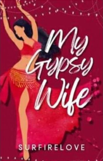 My GYPSY WIFE