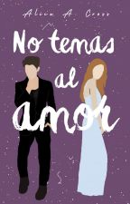 No temas al amor by beutifulkisses