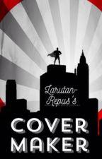 Cover Maker •O P E N• by Larutan-Repus