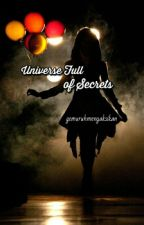 Universe Full Of Secrets by gemuruhmenyaksikan