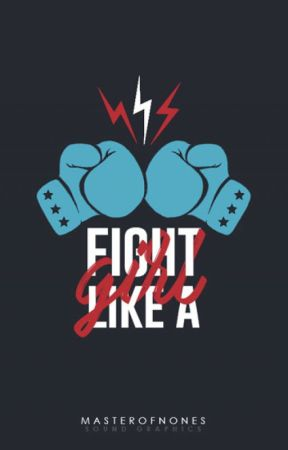 Fight Like a Girl by masterofnones