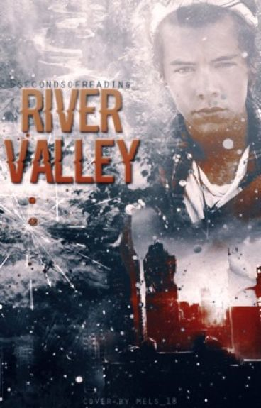 River Valley || h.s. #Wattys2016