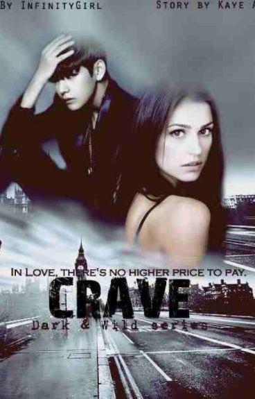 CRAVE (Dark & Wild Series Book II)